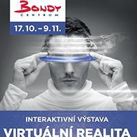 Vydejte se na interaktivní výstavu Virtuality do Bondy centra